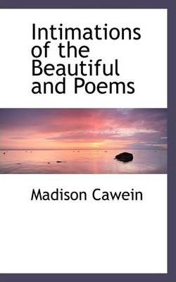 Intimations of the Beautiful and Poems