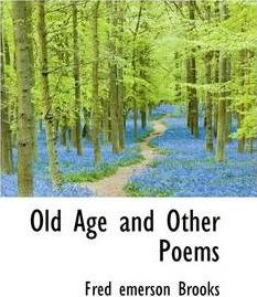 Old Age and Other Poems