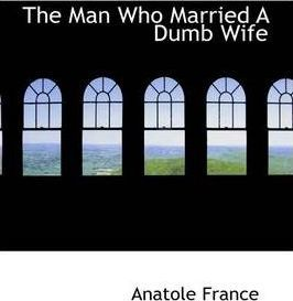 The Man Who Married a Dumb Wife