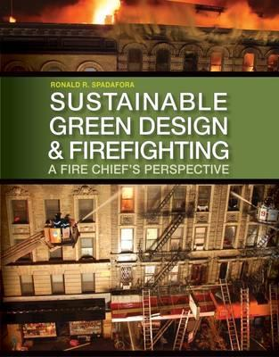 Sustainable Green Design and Firefighting: A Fire Chief's Perspective