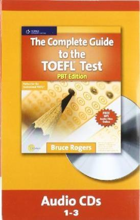 The Complete Guide to the TOEFL Test, PBT: Audio CD : Bruce Rogers