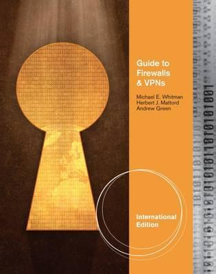 Guide to Firewalls and VPNs, International Edition