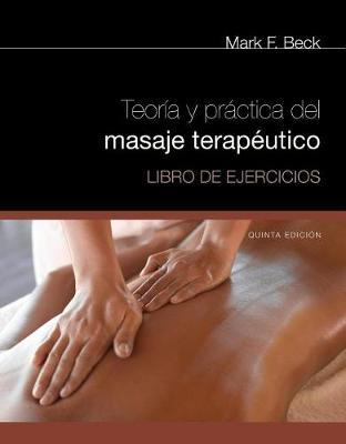 Spanish Translated Workbook for Beck's Theory & Practice of Therapeutic Massage5th – Mark F Beck