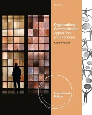 Organizational Communication: Approaches and Processes, International Edition