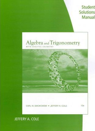 Student solutions manual for swokowskicoles algebra and student solutions manual for swokowskicoles algebra and trigonometry with analytic geometry fandeluxe Gallery