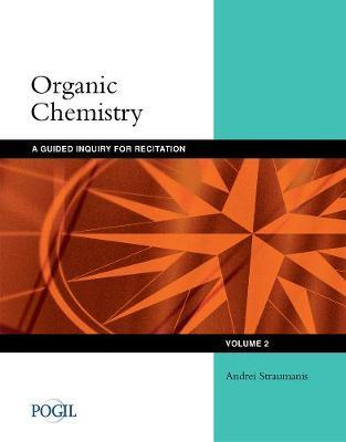 Organic Chemistry  Guided Inquiry for Recitation, Volume 2