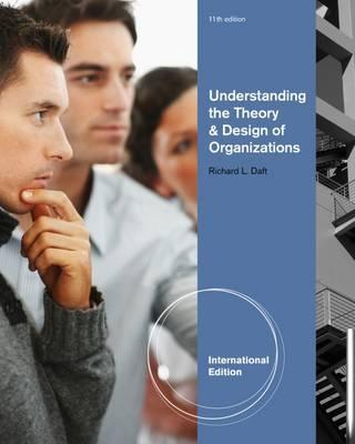 Understanding The Theory And Design Of Organizations International Edition Richard L Daft 9781111826628
