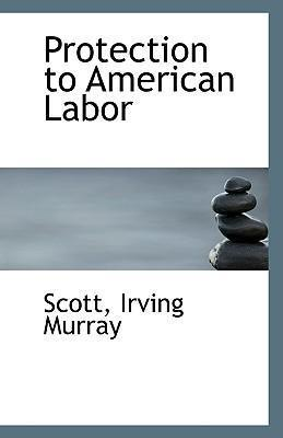 Protection to American Labor