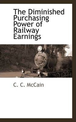 The Diminished Purchasing Power of Railway Earnings