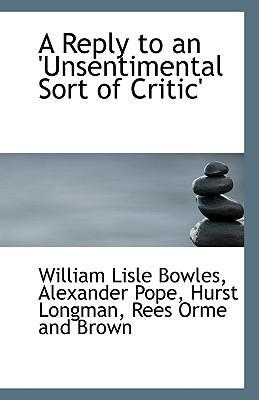 A Reply to an 'Unsentimental Sort of Critic'