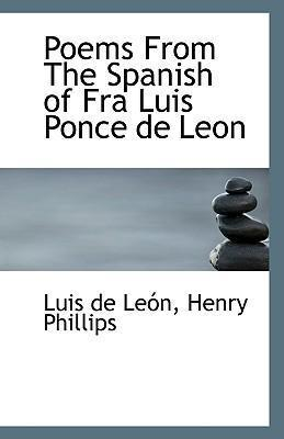 Poems from the Spanish of Fra Luis Ponce de Leon