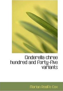 Cinderella Chree Hundred and Forty-Five Variants