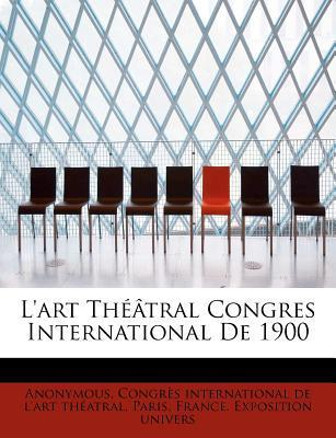 L'Art Theatral Congres International de 1900