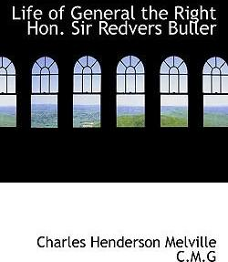 Life of General the Right Hon. Sir Redvers Buller, Vol. I
