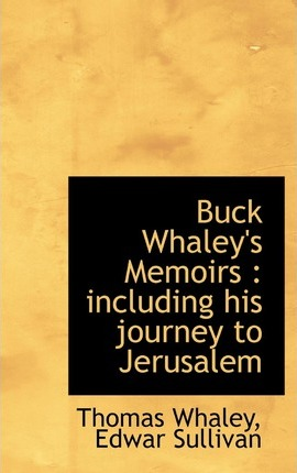 Buck Whaley's Memoirs  Including His Journey to Jerusalem