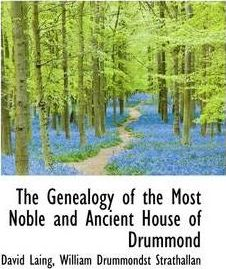 The Genealogy of the Most Noble and Ancient House of Drummond
