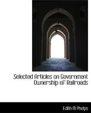 Selected Articles on Government Ownership of Railroads