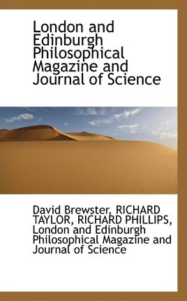 London and Edinburgh Philosophical Magazine and Journal of Science