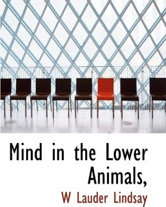 Mind in the Lower Animals,