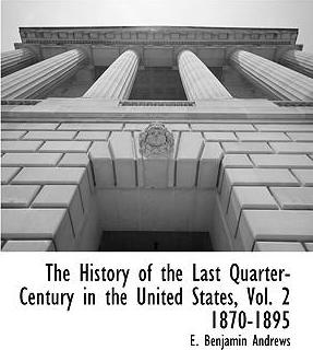 The History of the Last Quarter-Century in the United States, Vol. 2 1870-1895
