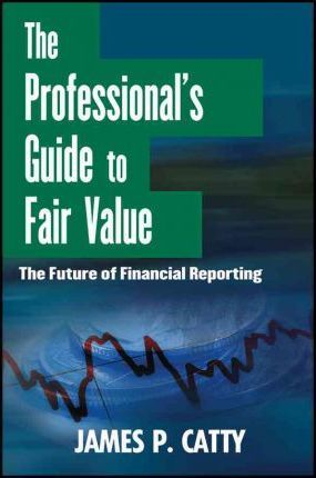 the professional s guide to fair value james p catty 9781118004388 rh bookdepository com Construction Pricing Guide Cake Pricing