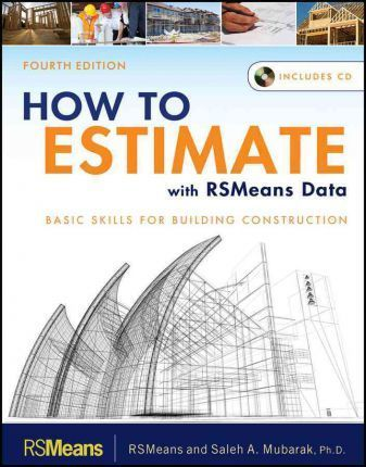 How to Estimate with RSMeans Data : Saleh A  Mubarak : 9781118025284