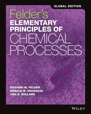 Felder's Elementary Principles of Chemical Processes