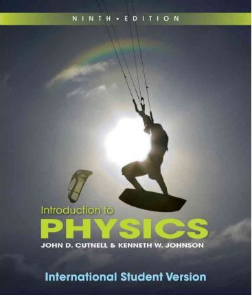 introduction to physics kenneth w johnson 9781118092439 rh bookdepository com Physics Cutnell and Johnson B Physics 9E Cutnell and Johnson