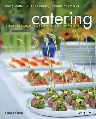 Catering : A Guide to Managing a Successful Business Operation