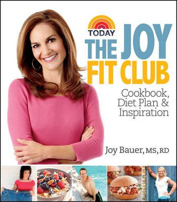 Joy Fit Club : Cookbook, Diet Plan and Inspiration – Joy Bauer