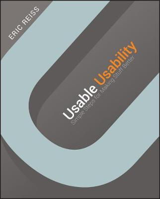 Usable Usability : Simple Steps for Making Stuff Better