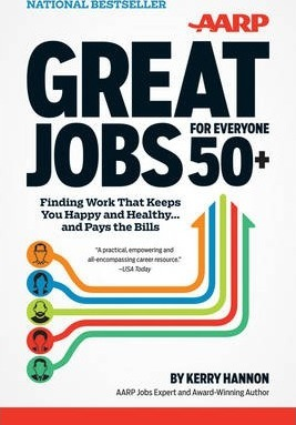 Great Jobs for Everyone 50+  Finding Work That Keeps You Happy and Healthy ... And Pays the Bills