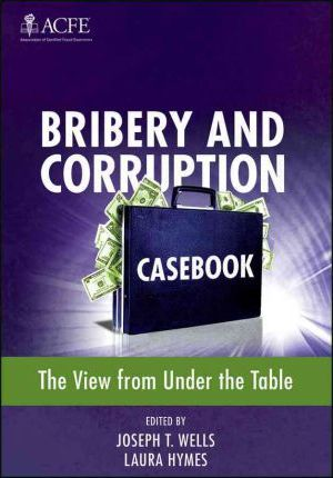 Bribery and Corruption Casebook  The View from Under the Table
