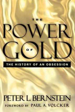 The Power of Gold : The History of an Obsession