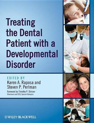 Treating the Dental Patient with a Developmental Disorder