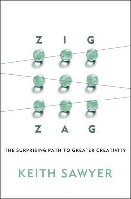 Zig Zag : The Surprising Path to Greater Creativity