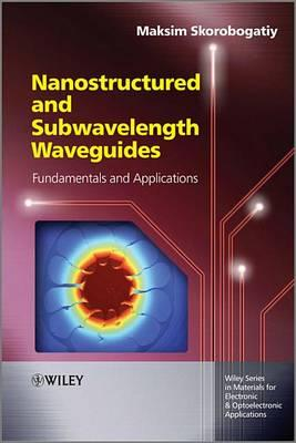 Nanostructured and Subwavelength Waveguides
