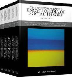 The Wiley Blackwell Encyclopedia of Social Theory  5 Volume Set