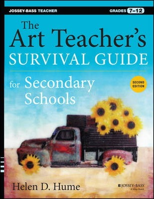The Art Teacher's Survival Guide for Secondary Schools, Second Edition (Grades 7-12)