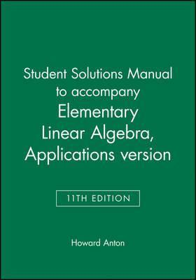 elementary linear algebra with applications 11e student solutions rh bookdepository com Howard Anton Elementary Linear Algebra anton - elementary linear algebra with applications 10e student solutions manual.pdf