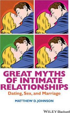 Great Myths of Intimate Relationships