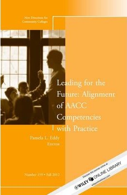 Leading for the Future: Alignment of AACC Competencies with Practice: New Directions for Community College
