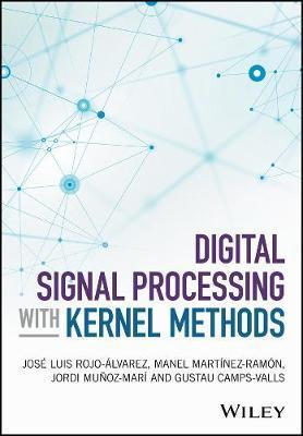 Digital Signal Processing with Kernel Methods : Jose Luis