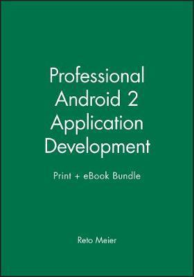 Professional Android 2 Application Development Print + eBook Bundle