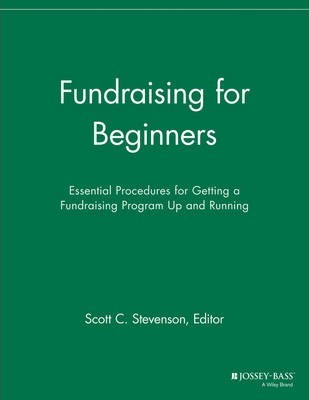 Fundraising for Beginners: Essential Procedures for Getting a Fundraising Program Up and Running