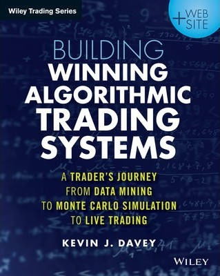 Building Winning Algorithmic Trading Systems : Kevin Davey ...