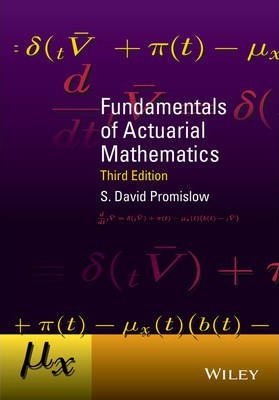 Fundamentals of Actuarial Mathematics : S. David Promislow