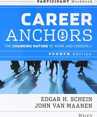 Career Anchors: The Changing Nature of Work and Careers Participant Workbook 4e with Self Assessment 4e Set