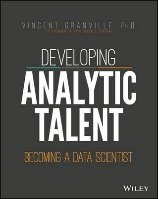 Developing Analytic Talent : Becoming a Data Scientist