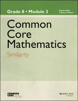 Common Core Mathematics, a Story of Ratios: Grade 8, Module